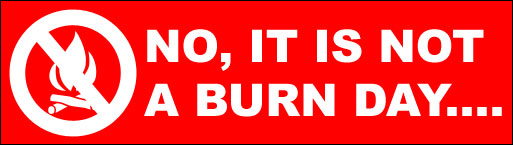 NO, IT IS NOT A BURN DAY....